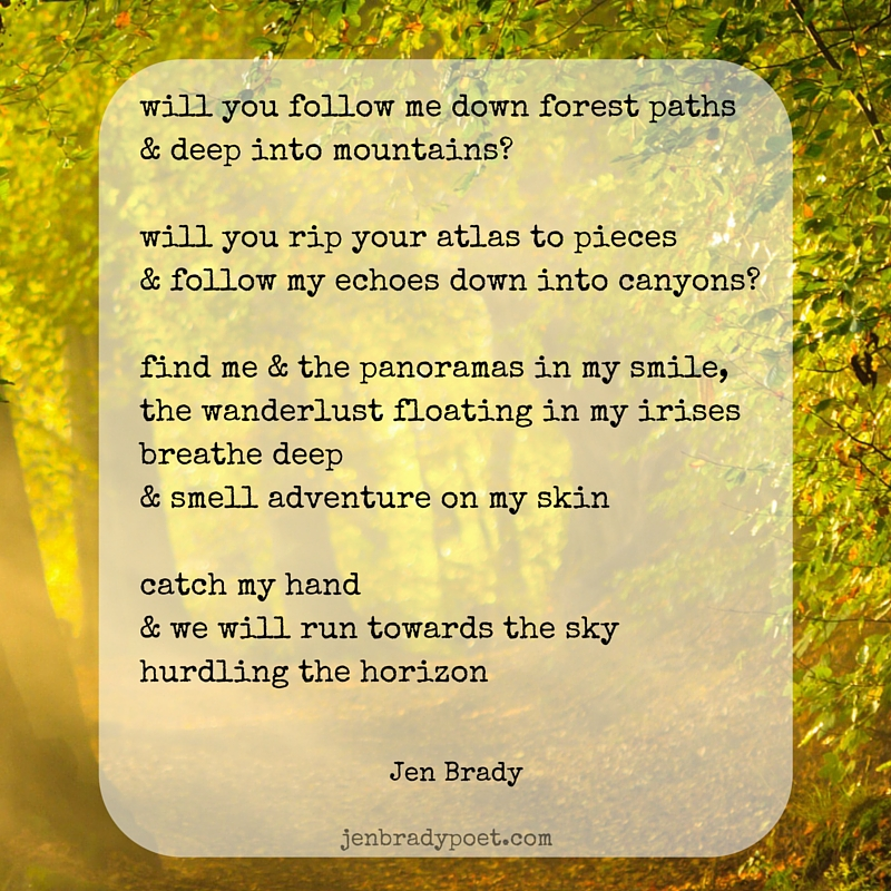 will you follow me down forest paths& deep into mountains-will you rip your atlas to pieces& follow my echoes down into canyons-.jpg