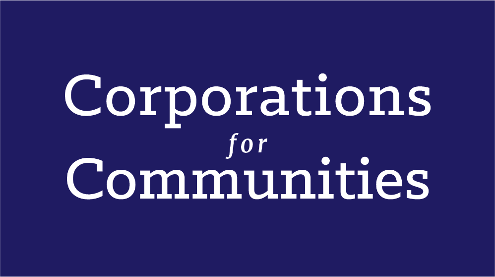 - Corporations for Communities allows employees to participate in their companies charitable giving program. Instead of the corporation choosing charities, employees are given a chunk of money to donate to a charity or non-profit of their choice.