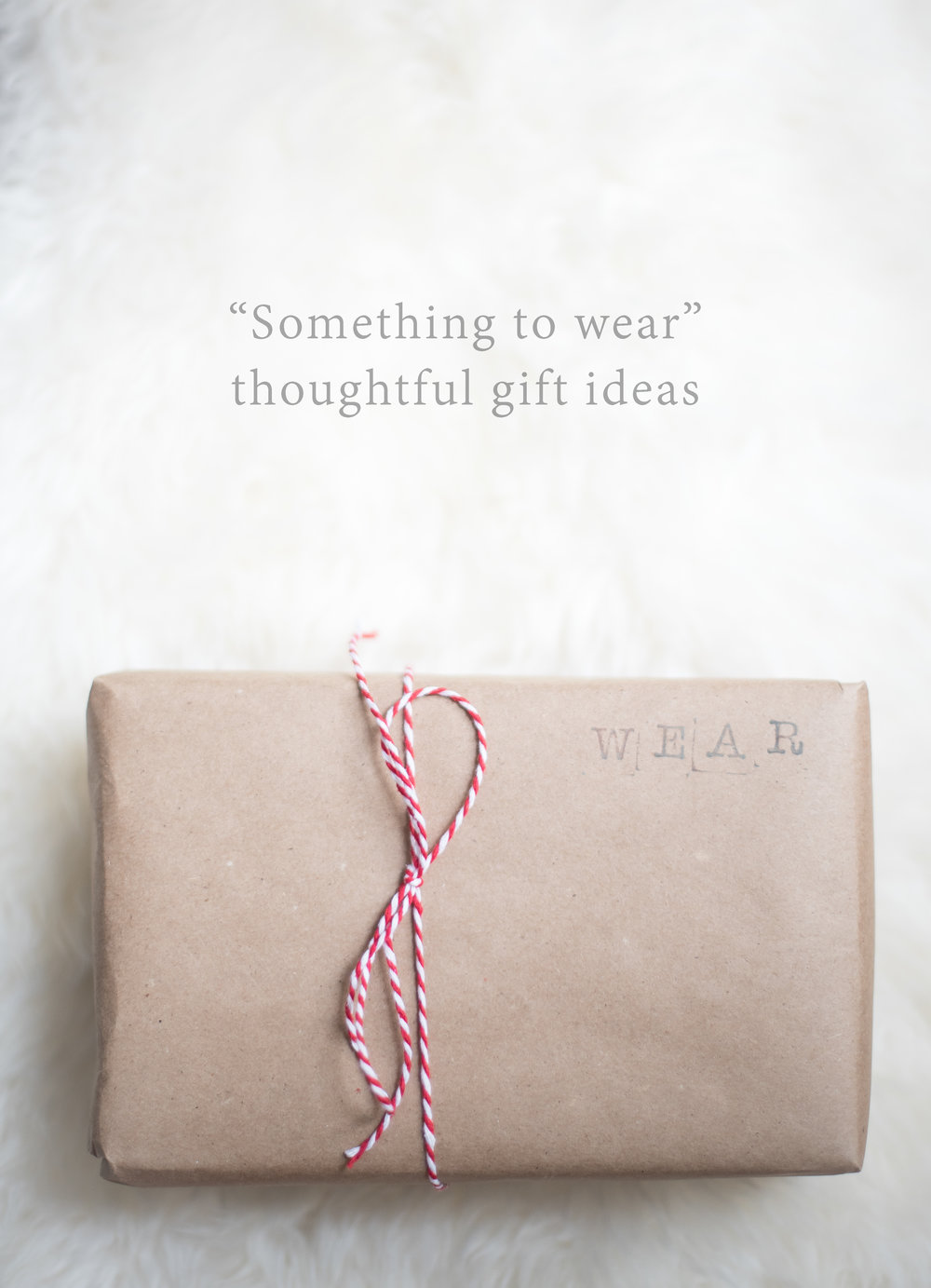 "4 thoughtful gifts.  Something to wear"". Part 4 of a 4 part post.  Lovely Matters blog by Heather Walker"