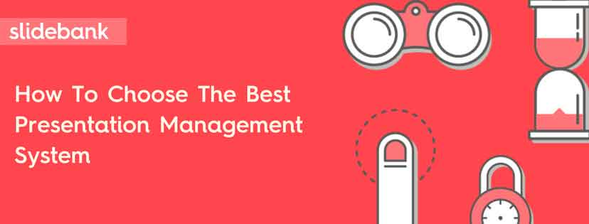 How to choose the best presentation management system.jpg