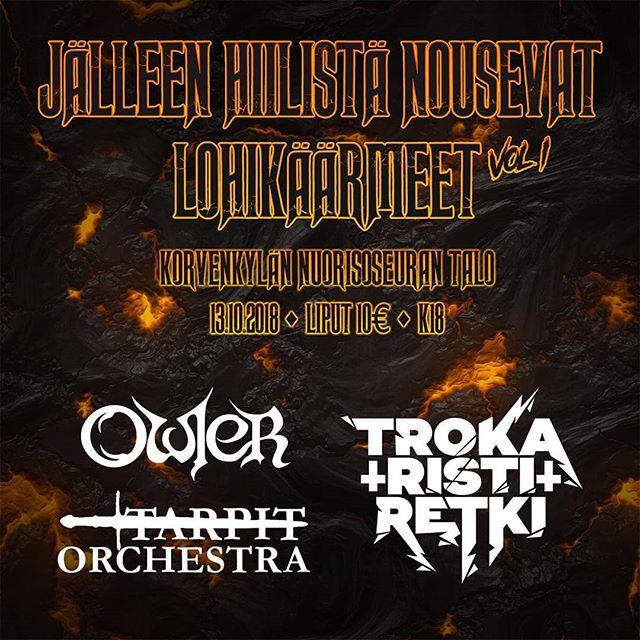 13.10. Korvenkylän nuorisoseurantalo, Koppero  Liput 10e  #trokaristiretki #owler #tarpitorchestra #livemusic #koppero #korvenkylännuorisoseura #metal #levy #julkkarit #oulu #october #dragon #dallape