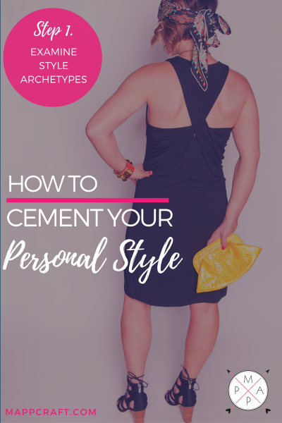 How to Cement Your Personal Style: Examine Style Archetypes