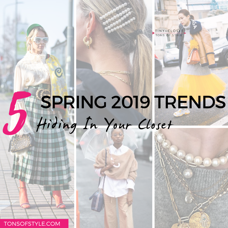 5 Spring 2019 Trends Hiding In Your Closet — MappCraft