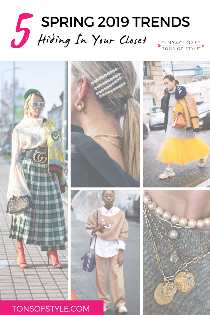 Tiny Closet Tons of Style | 5 Spring 2019 Trends Hiding In Your Closet