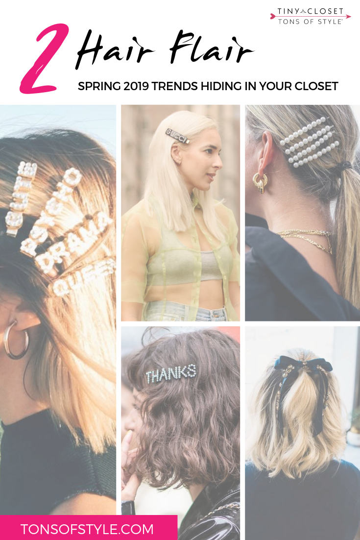 Tiny Closet, Tons of Style | Spring 2019 Trend: Hair Flair
