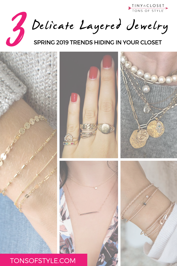 Tiny Closet, Tons of Style | Spring 2019 Trends: Delicate Layered Jewelry