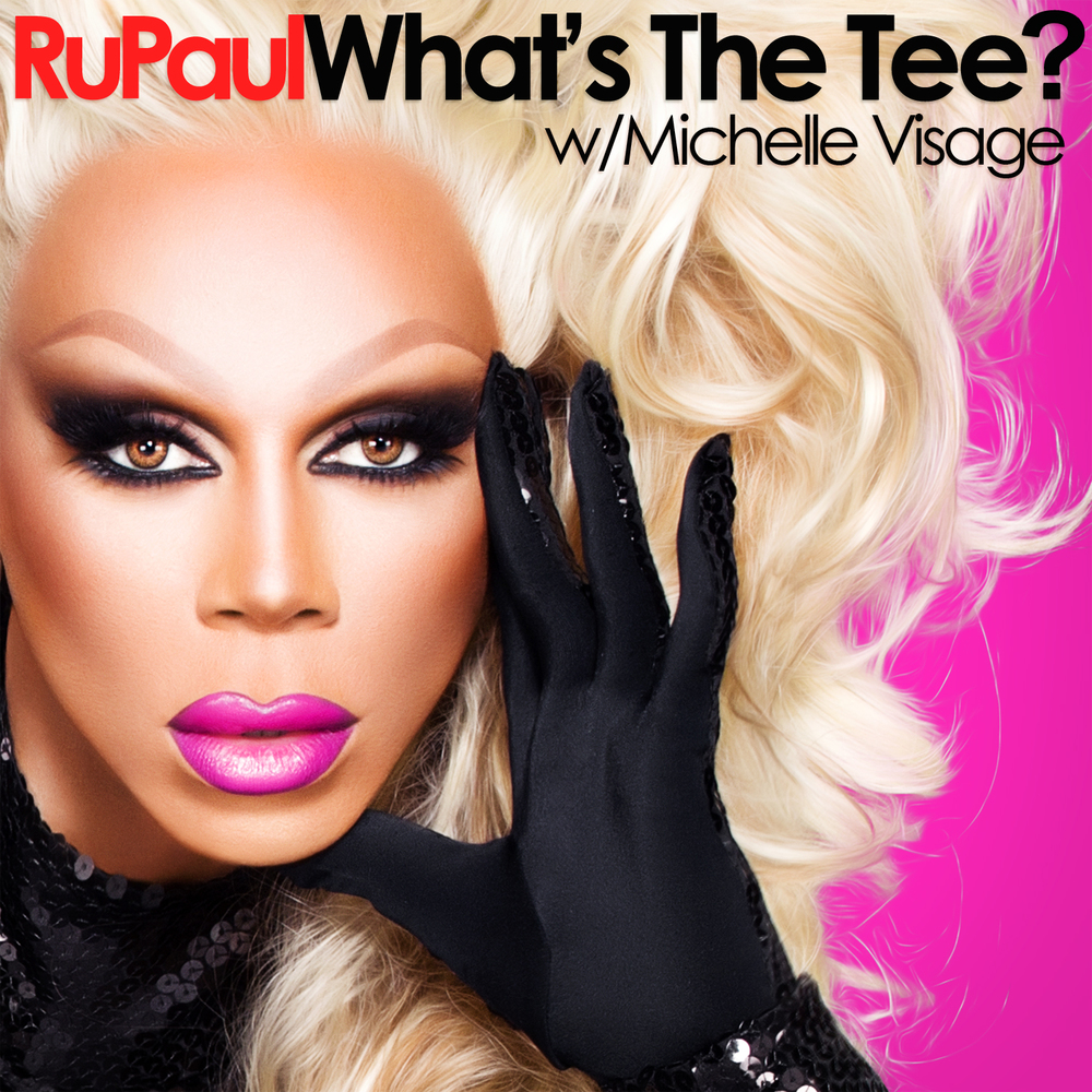 RuPaul: What's the Tee? with Michelle Visage is where you get the best life advice. Ru and Michelle tell it like it is, and they don't sugar-coat it. If you love Drag Race, you'll adore this show.