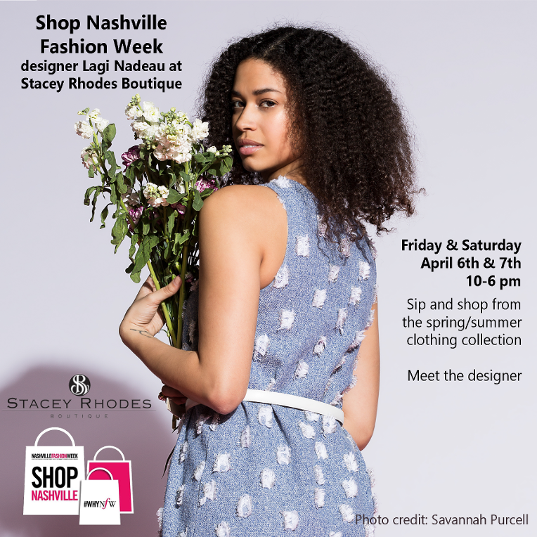 Shop Nashville Fashion Week  at  Stacey Rhodes Boutique  with Chicago designer,  Lagi Nadeau!
