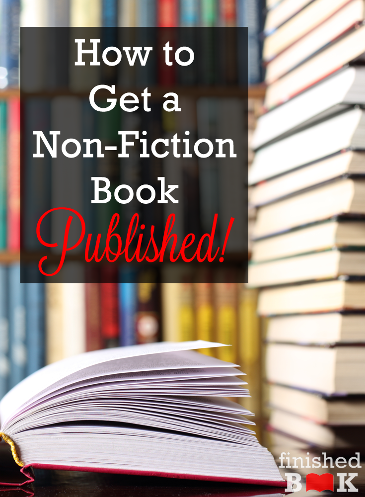 Writing a non-fiction book? You can get it published with these tips from the Finished Book team!