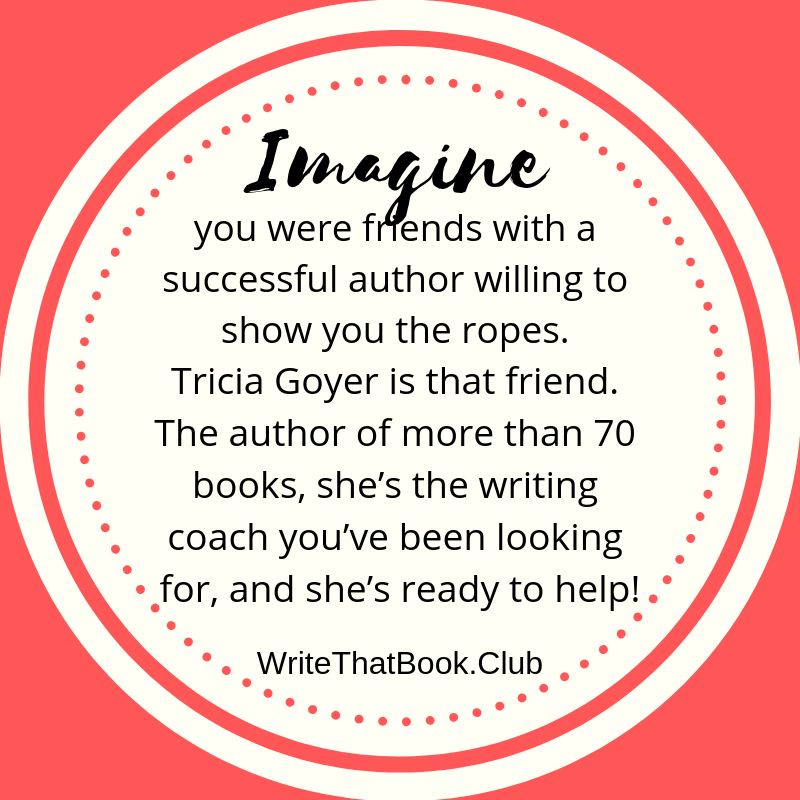 """Imagine if you were friends with a successful author willing to show you the ropes. Tricia Goyer is that friend. The author of more than # books, she's the writing coach you've been looking for and she's ready to he.png"