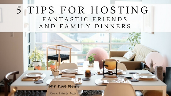 hosting fantastic friends and family dinners blog online kids interiors