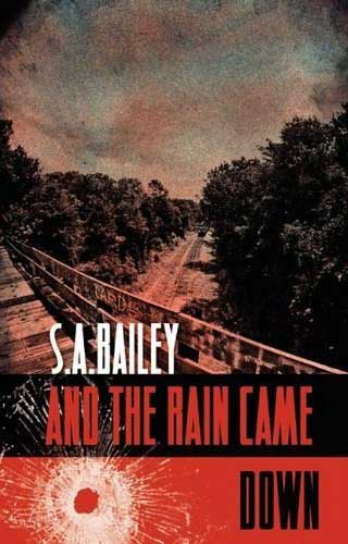 And-the-Rain-Came-Down-by-S.-A.-Bailey