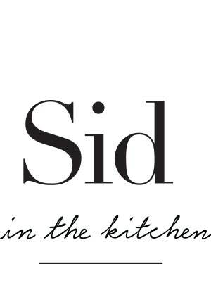 Sid in the Kitchen
