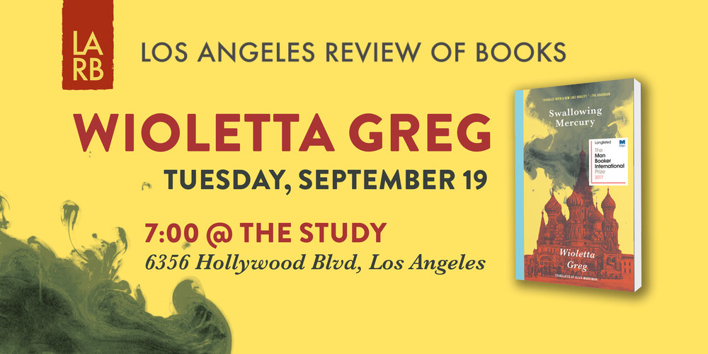 Wioletta Greg Los Angeles Review of Books