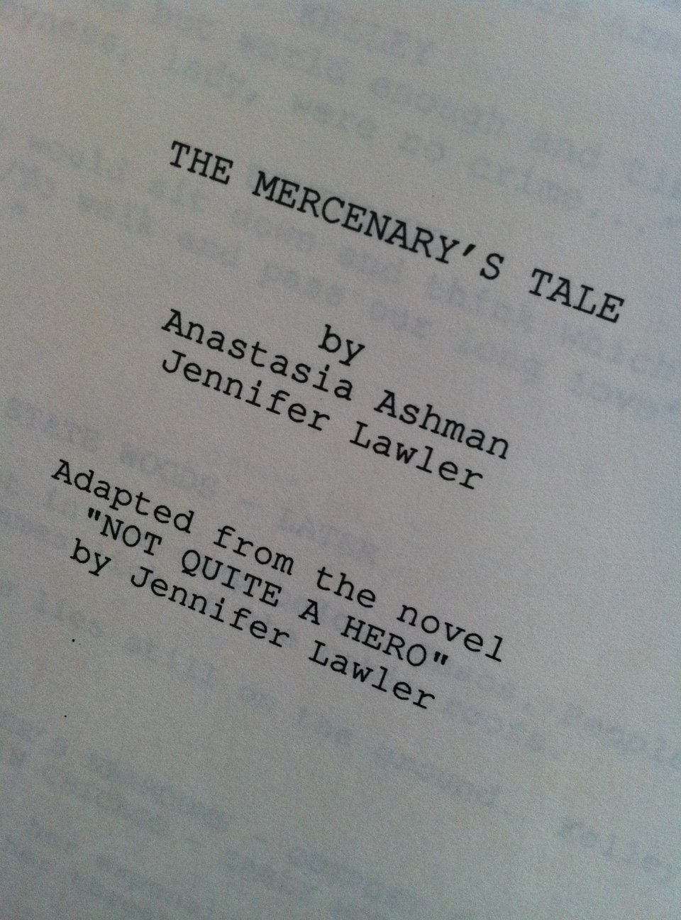 The Mercenary's Tale, screen adaptation of the novel Not Quite a Hero. We spent two years (1990-2) adapting the story to the screen format.