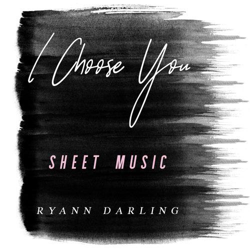 I Choose You Sheet Music Ryann Darling
