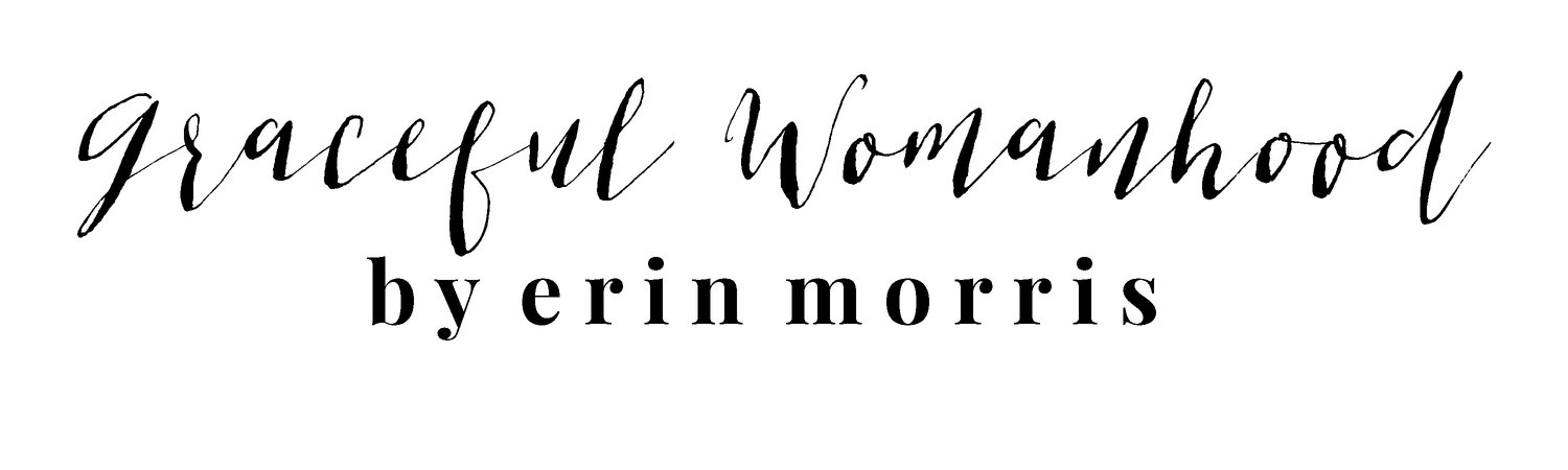 Graceful Womanhood with Erin Morris