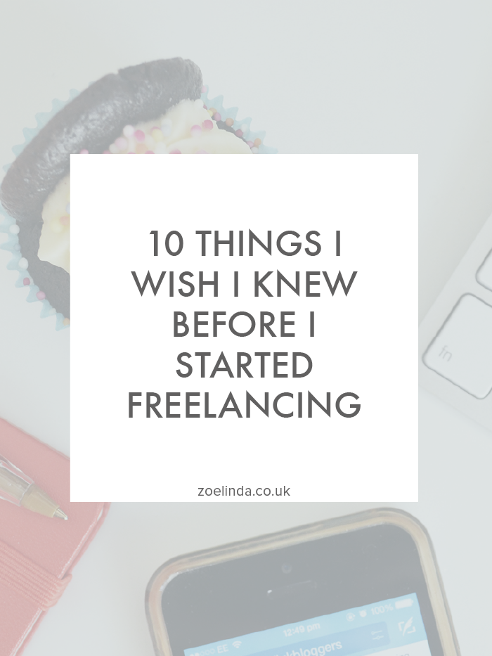 10-Things-I-Wish-I-Knew-Before-I-Started-Freelancing-Zoe-Linda.png