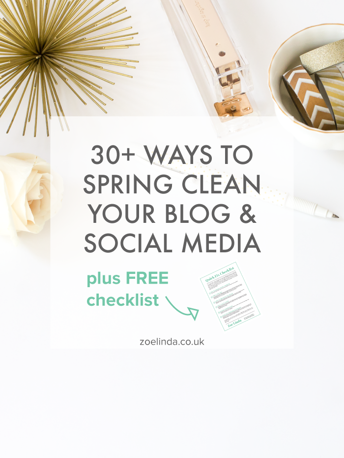 30+ Ways to Spring Clean Your Blog and Social Media | Zoe Linda