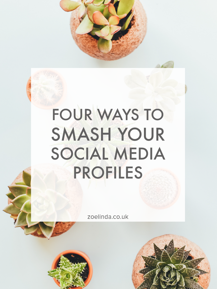 Four Ways To Smash Your Social Media Profiles | Zoe Linda