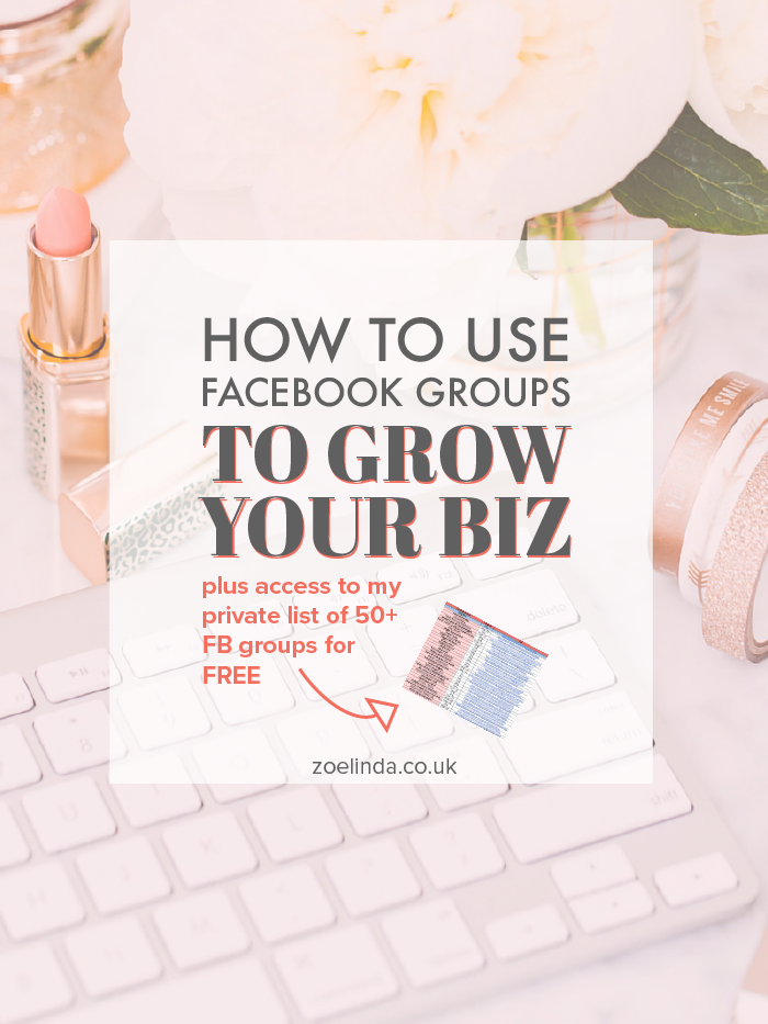 How to Use Facebook Groups to Grow Your Biz | Find out how to utilise all those Facebook groups you are in to grow your business. This blog post is perfect for creatives and entrepreneurs. Click through to up your Facebook game and get access to my list of 50+ Facebook groups for free!