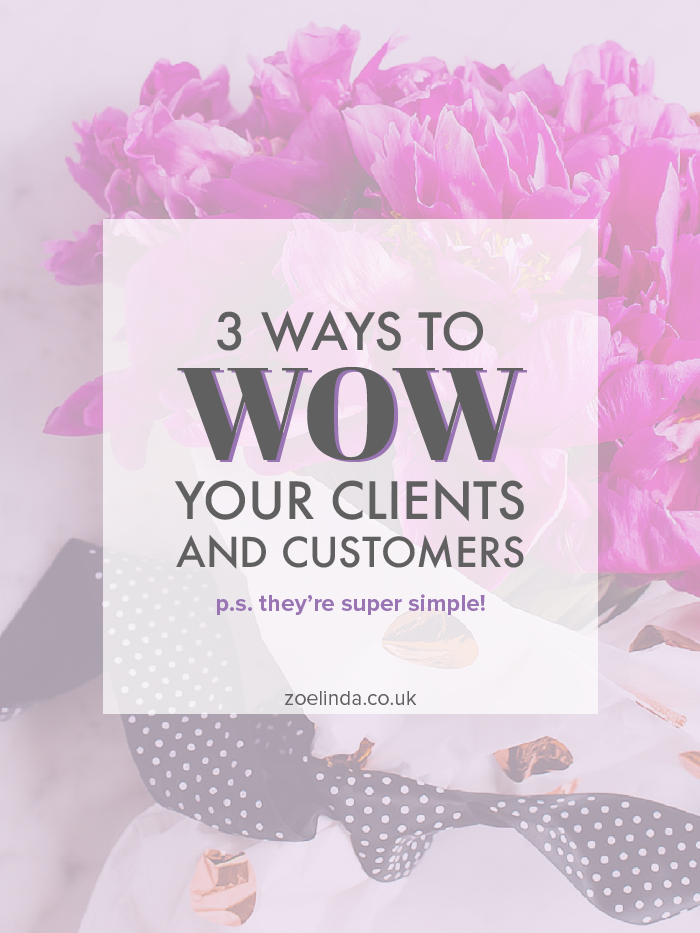 3 Simple Ways to WOW Your Clients and Customers | Working with individuals can be a hard task, but you want to make it feel like a breeze for your clients and customers! These tips are perfect for entrepreneurs, small business owners and creatives looking to boost their client relationships and customer experience! Click through to hear my 3 simple ways to really impress your clients!