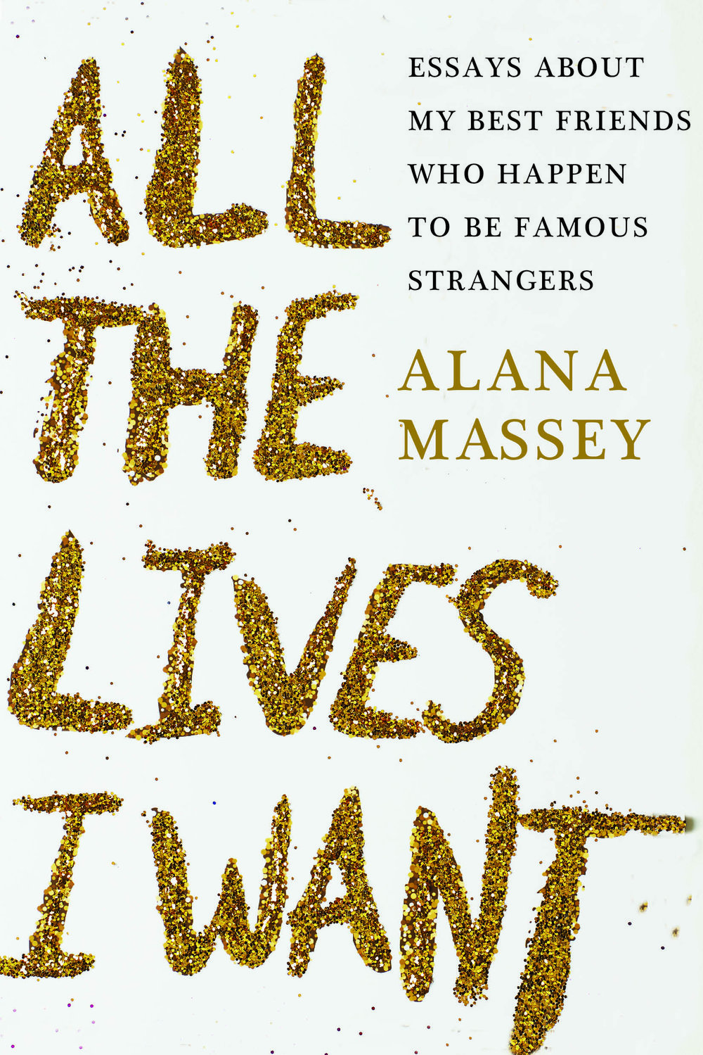 """You might have already read Alana Massey and not known it. She is the author of the """"Being Winona In A World Made for Gwyneths,"""" an explosive BuzzFeed essay that landed her a literary agent in less than 24 hours, or perhaps you've read """"Against Chill,"""" a takedown of the titular """"garbage virtue that will destroy the species."""" In All the Lives I Want, Massey bridges the gap from Sylvia Plath to Amber Rose, and all the high- and lowbrow female celebrities in between with her deeply contemporary voice and sense of humor. """"These women — often the subjects of great scrutiny by celebrity magazines — prompt the author to ponder, with wit and keen self-reflection, what our feelings about them reveal about us,"""" Kirkus Review writes."""