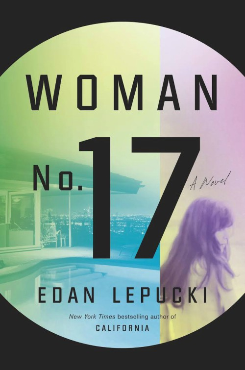 """Edan Lepucki was the """"it"""" girl of 2014 with her post-apocalyptic novel, California . She very well might repeat her success this spring with a Hollywood noir about the electric bonds between women, Woman No. 17 .  """"In Edan Lepucki's hands, the philosophical is transformed into a page turner; I don't know how she does it,"""" raves  Rich & Pretty author Rumaan Alam. Oh, and there's reportedly a lot of sex; this one is a safe bet for beach season."""