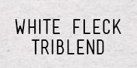 WHITEFLECKTRIBLEND.jpg