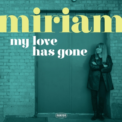 miriam_my_love_has_gone