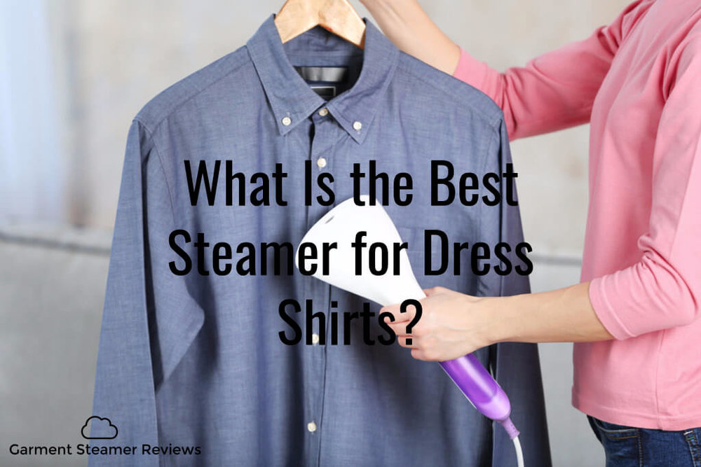 What Is the Best Steamer for Dress Shirts.jpg