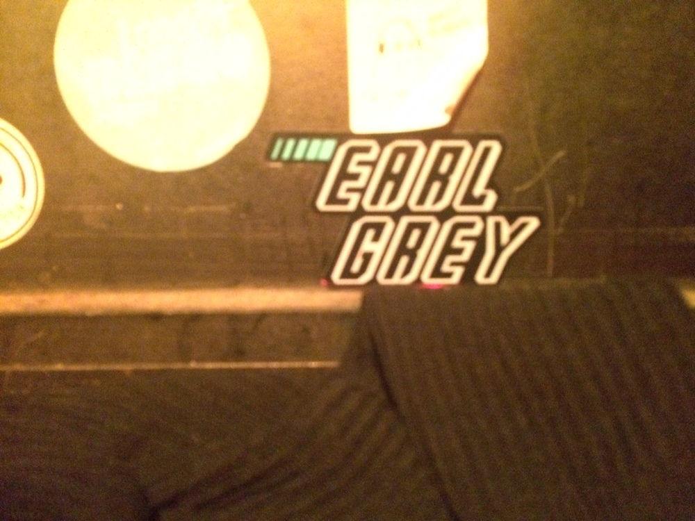 I ONLY DRINK EARL GREY THIS IS A SIGN!!!