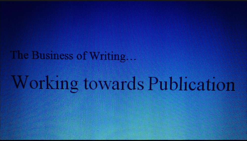 Business of Writing - Working towards publication