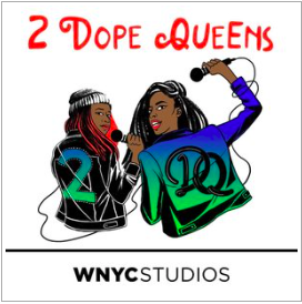 Phoebe Robinson and Jessica Williams are funny. They're black. They're BFFs. And they host a live comedy show in Brooklyn. Join the 2 Dope Queens, along with their favorite comedians, for stories about sex, romance, race, hair journeys, living in New York, and Billy Joel. Plus a whole bunch of other s**t.