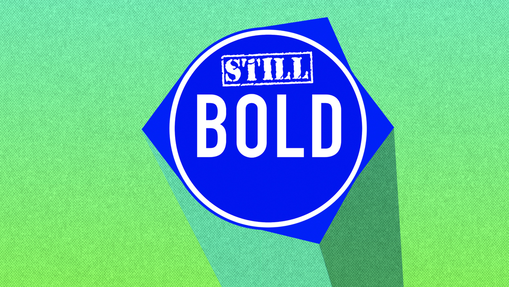 """STILL BOLD"" - Series Continues            Crossbridge Kids and students will go through this series too.           Community Groups will study along with the series."
