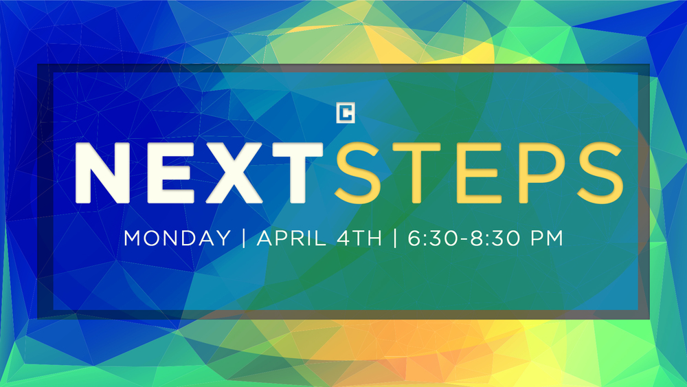 NEXT STEPS - APRIL 4 I 6:30 - 8:30PM Next Steps is a process we've designed specifically to help you connect with Crossbridge. At Next Steps you'll have a chance to meet staff, learn about what kind of church we are and how to take your next step in getting connected at Crossbridge and growing as a follower of Jesus. Childcare is available (birth-5th grade) with a reservation or childcare reimbursements are available. We'll serve the best meal you have ever had (Okay it may not be the best but it will be good!). Sign-up for the class and childcare HERE!