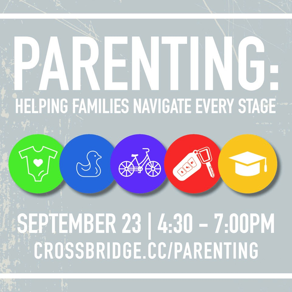 PARENTING CONFERENCE | SEPTEMBER 23   On September 23rd, Crossbridge Church will be hosting at Parenting Conference from 4:30-7pm. Our guest speakers, Matt and Julie Barnhill, are the owners and directors of Barnhill & Associates Counseling Center in Sugar Land. They will address effective discipline practices for every age, as well as how to help your children navigate the highs and lows in life. Whether you have children in preschool or high school, this is a FREE conference you do not want to miss! Childcare registration deadline is September 20th.   MORE INFO