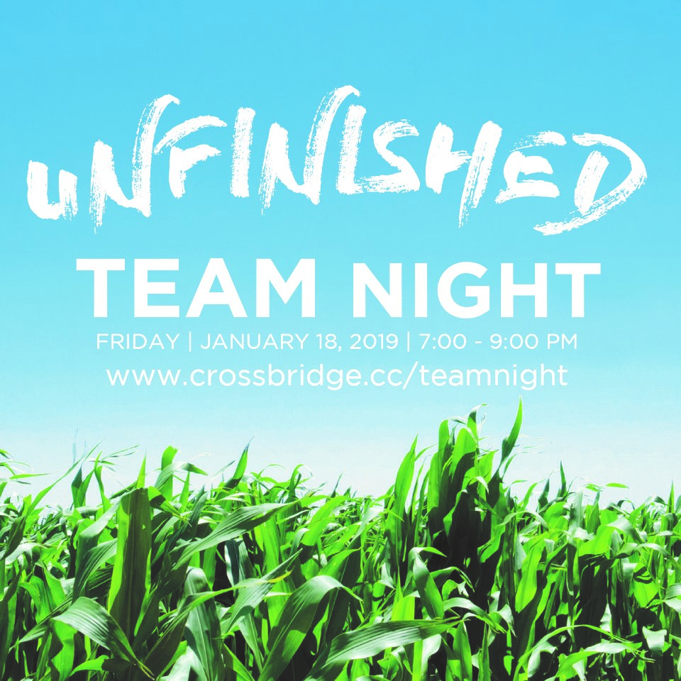 TEAM NIGHT | FRIDAY, JANUARY 18 | 7-9PM   CALLING ALL VOLUNTEERS.....We are coming up on the one year anniversary of UNFINISHED! We want to CELEBRATE all that God has been doing, give updates on where we are and look ahead to where we believe God is taking us! We want every leader and volunteer to join us for one massive TEAM NIGHT! We will have plenty of food, music, fun and surprises. Spouses are invited and childcare is provided from Birth thru 6th grade. Childcare reimbursements will also be available.  Please RSVP  HERE  to reserve childcare and help us gather a headcount for food.