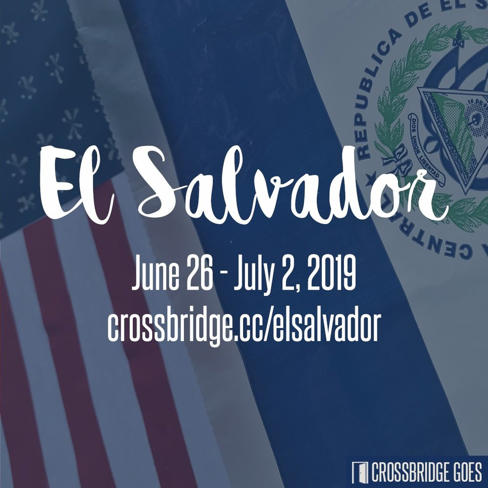 EL SALVADOR   JUNE 26 - JULY 2   We are excited to take a team back to El Salvador this summer to serve with both Compassion International and the Shalom Children's Home. This trip is a great opportunity for people in our church family to meet their sponsored child(ren) in El Salvador, but it is also open to anyone ready to take the next step on their mission journey. We will also serve at Shalom in their Children's Home, Church, School and Hospital. We will join them in the everyday work they are doing to bring Good News to people in need. Visit  www.crossbridge.cc/elsalvador  for more information.