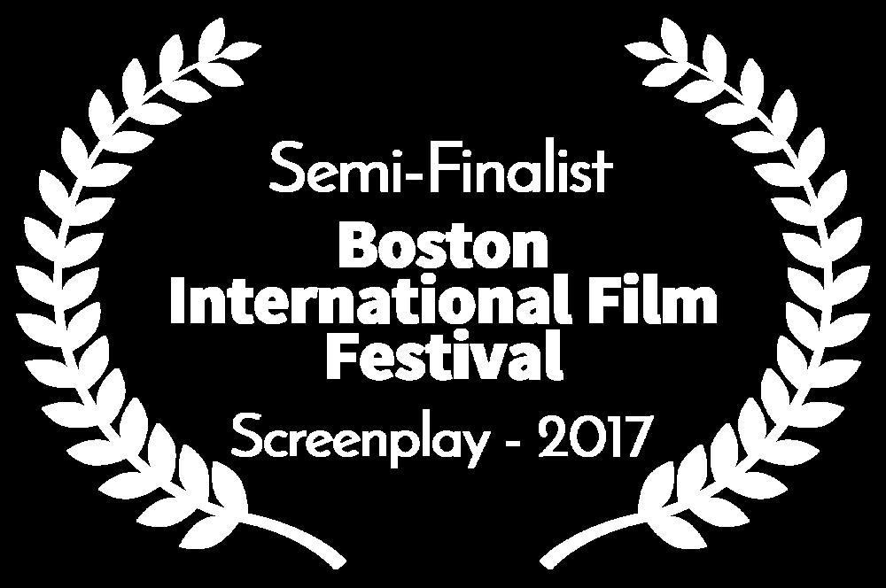 Semi-Finalist - Boston International Film Festival - Screenplay - 2017(1).png