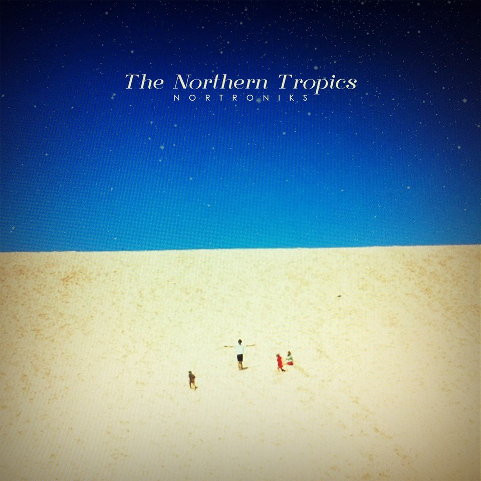 THE NORTHERN TROPICS NORTY