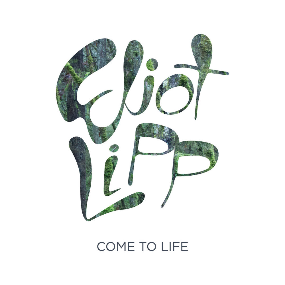 COME TO LIFE ELIOT LIPP