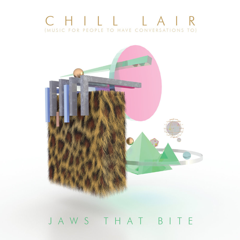 CHILL LAIR JAWS THAT BITE