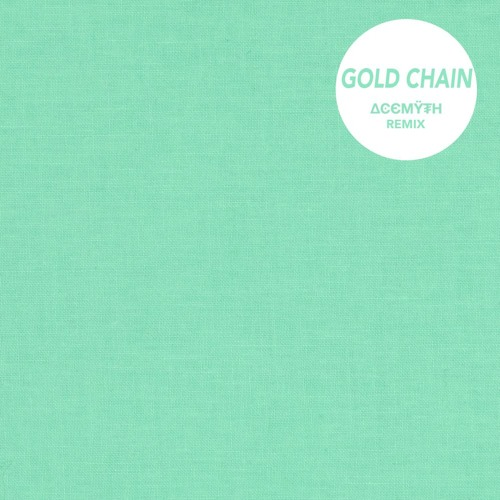 GOSH PITH - GOLD CHAIN (ACEMYTH REMIX) ACEMYTH