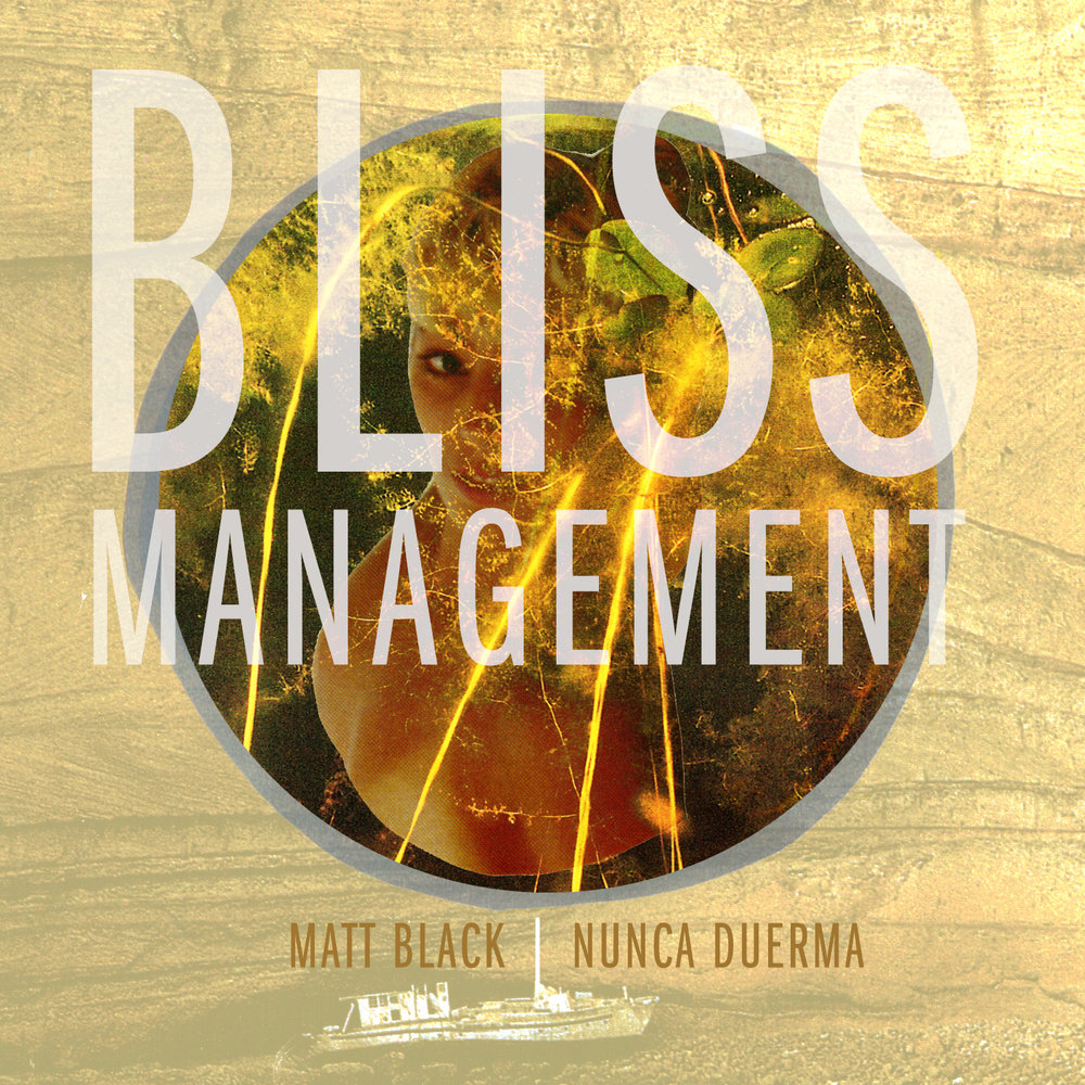 BLISS MANAGEMENT MATT BLACK & NUNCA DUERMA