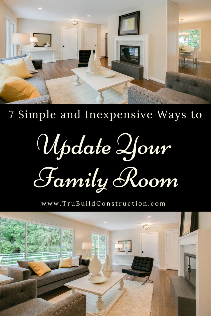 7 Simple and Inexpensive Ways to Update Your Family Room