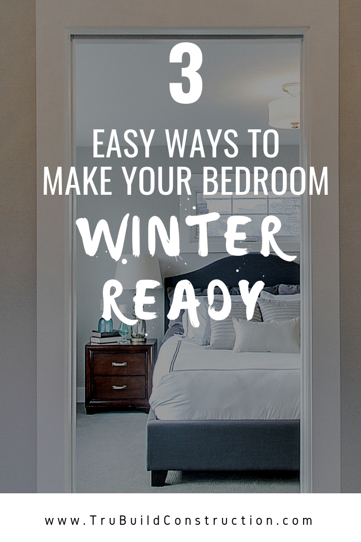 3 Easy Ways To Make Your Home Winter Ready