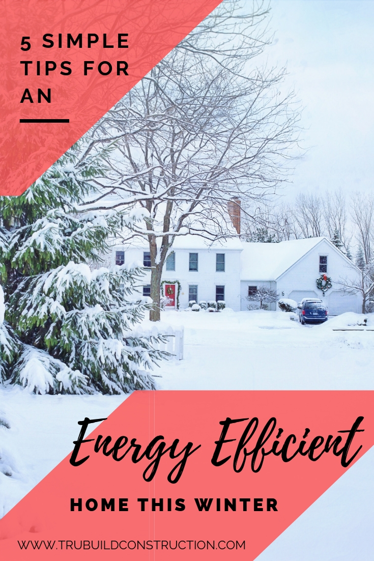 5 Simple Tips For An Energy Efficient Home This Winter