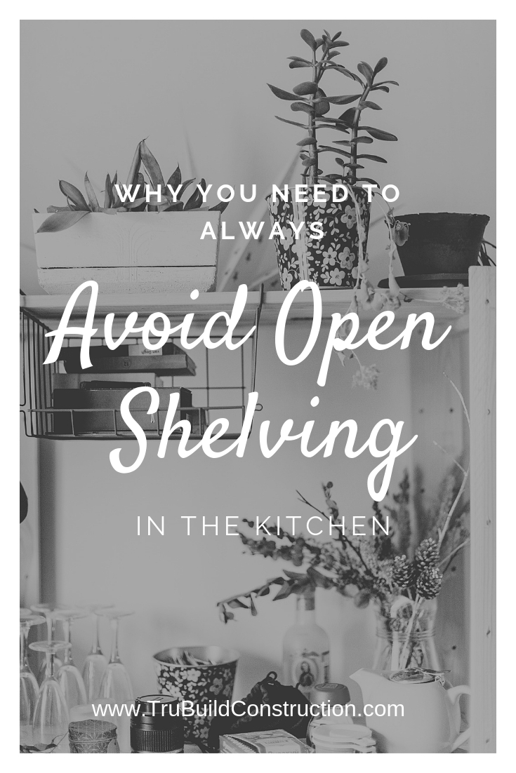 Why You Need to Always Avoid Open Shelving in the Kitchen