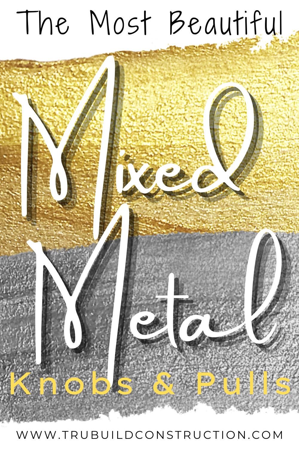 My List Of The Most Beautiful Mixed Metal Cabinet Knobs And Pulls Trubuild Construction